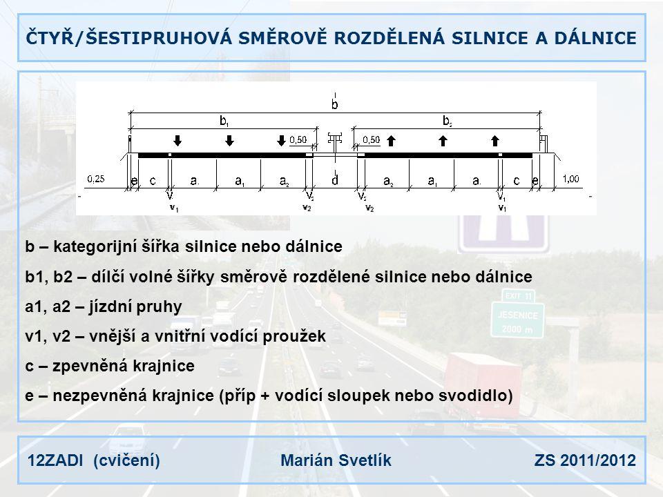 ČTYŘ/ŠESTIPRUHOVÁ SMĚROVĚ ROZDĚLENÁ SILNICE A DÁLNICE