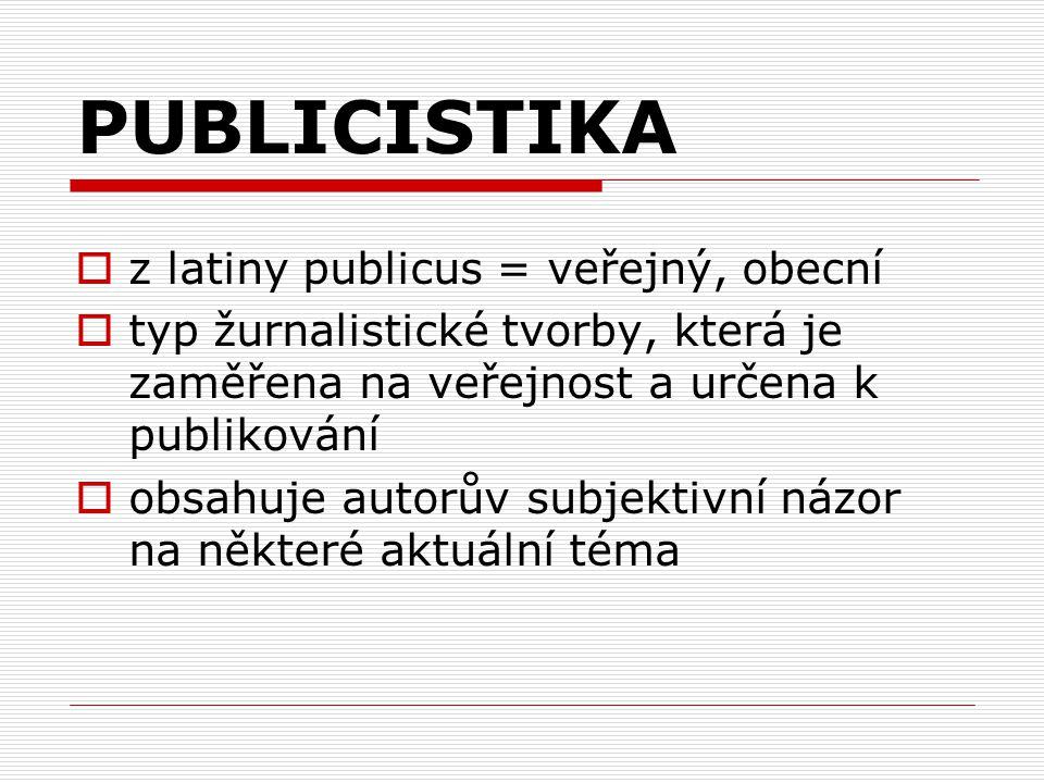 PUBLICISTIKA z latiny publicus = veřejný, obecní