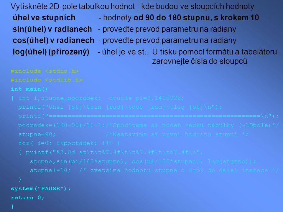Vytiskněte 2D-pole tabulkou hodnot , kde budou ve sloupcích hodnoty