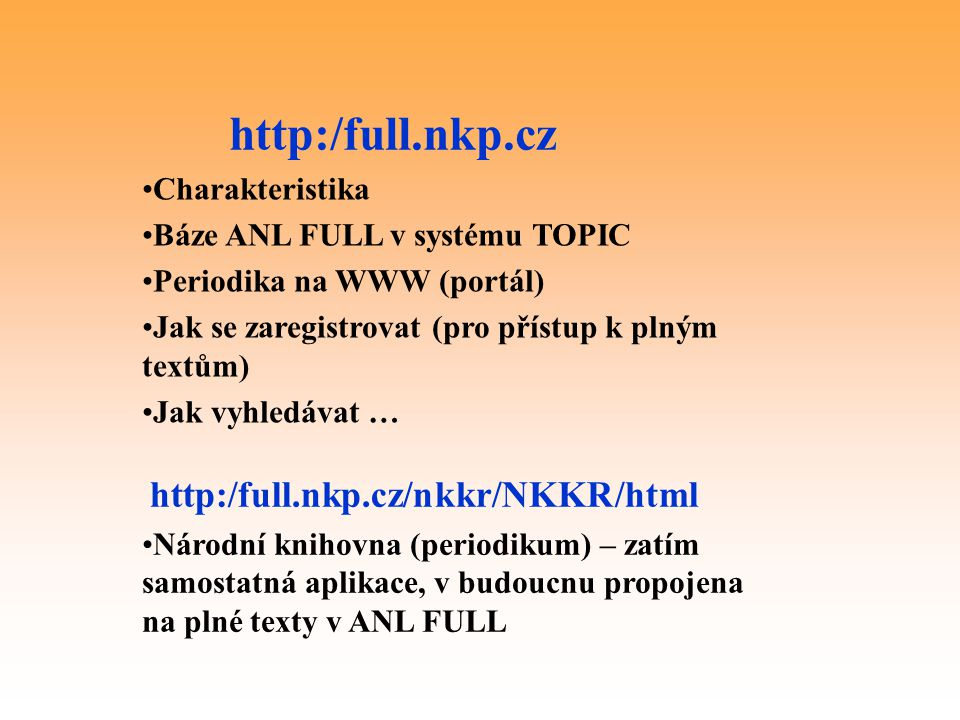 http:/full.nkp.cz http:/full.nkp.cz/nkkr/NKKR/html Charakteristika