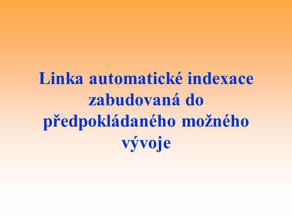 Linka automatické indexace zabudovaná do předpokládaného možného vývoje