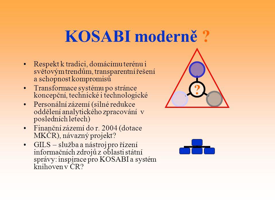 KOSABI moderně Respekt k tradici, domácímu terénu i světovým trendům, transparentní řešení a schopnost kompromisů.