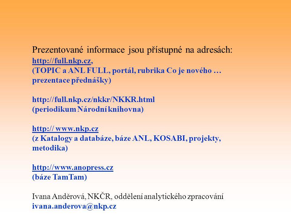Prezentované informace jsou přístupné na adresách: