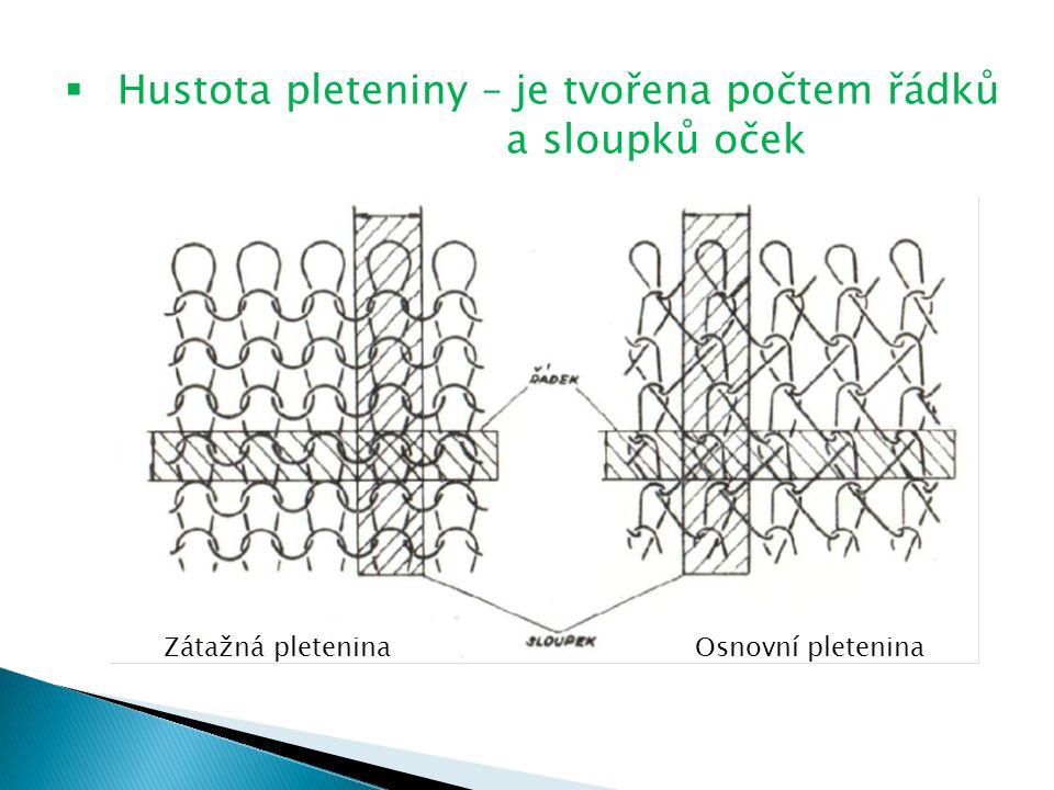 Hustota pleteniny – je tvořena počtem řádků a sloupků oček