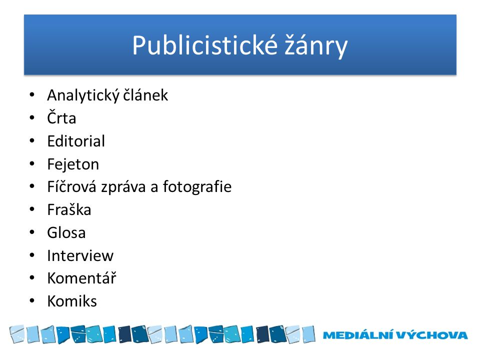 Publicistické žánry Analytický článek Črta Editorial Fejeton
