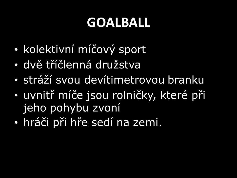 GOALBALL kolektivní míčový sport dvě tříčlenná družstva