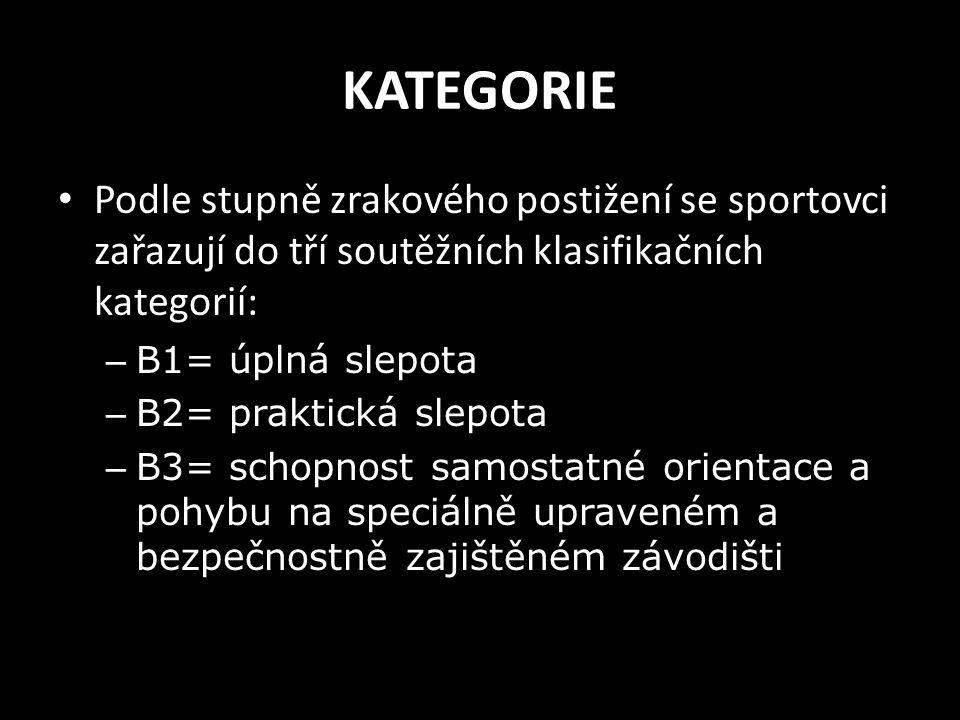 KATEGORIE Podle stupně zrakového postižení se sportovci zařazují do tří soutěžních klasifikačních kategorií: