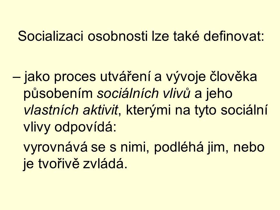 Socializaci osobnosti lze také definovat: