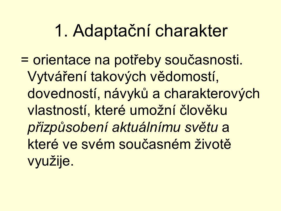 1. Adaptační charakter