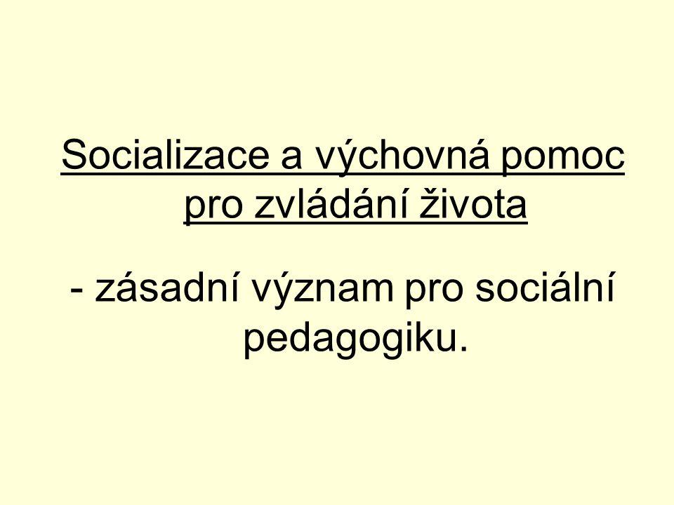 Socializace a výchovná pomoc pro zvládání života