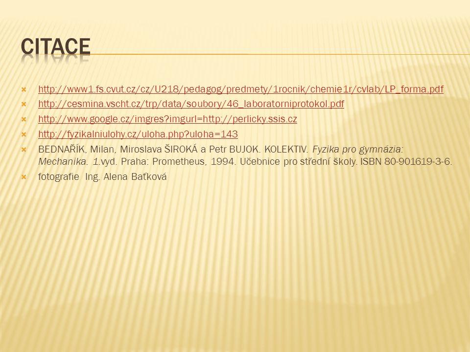 Citace http://www1.fs.cvut.cz/cz/U218/pedagog/predmety/1rocnik/chemie1r/cvlab/LP_forma.pdf.