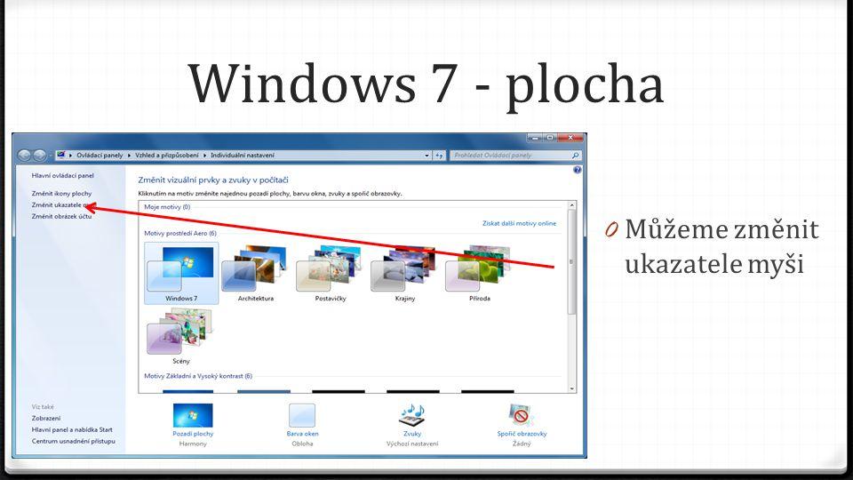 Windows 7 - plocha Můžeme změnit ukazatele myši