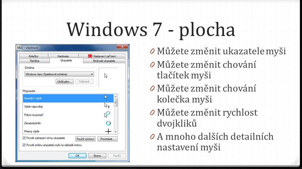 Windows 7 - plocha Můžete změnit ukazatele myši