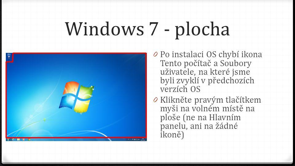 Windows 7 - plocha Po instalaci OS chybí ikona Tento počítač a Soubory uživatele, na které jsme byli zvyklí v předchozích verzích OS.