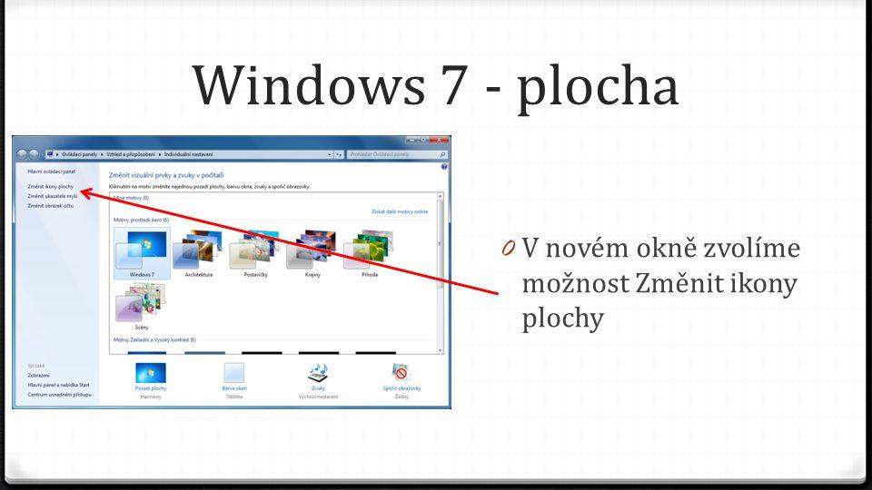 Windows 7 - plocha V novém okně zvolíme možnost Změnit ikony plochy