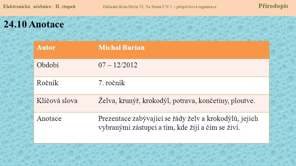 24.10 Anotace Autor Michal Burian Období 07 – 12/2012 Ročník 7. ročník