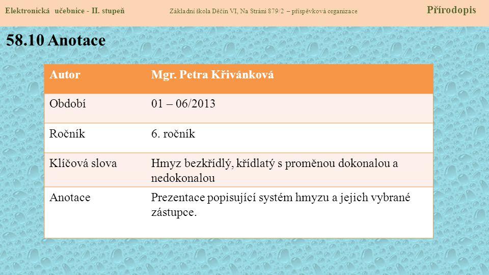58.10 Anotace Autor Mgr. Petra Křivánková Období 01 – 06/2013 Ročník