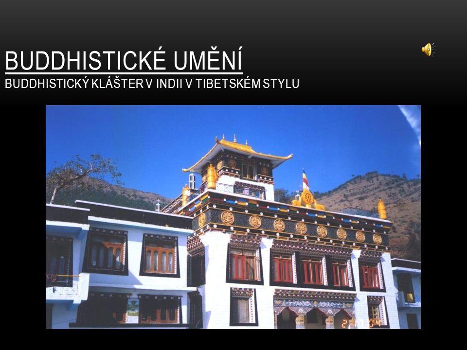 BUDDHISTICKÉ UMĚNÍ BUDDHISTICKÝ KLÁŠTER V INDII V TIBETSKÉM STYLU