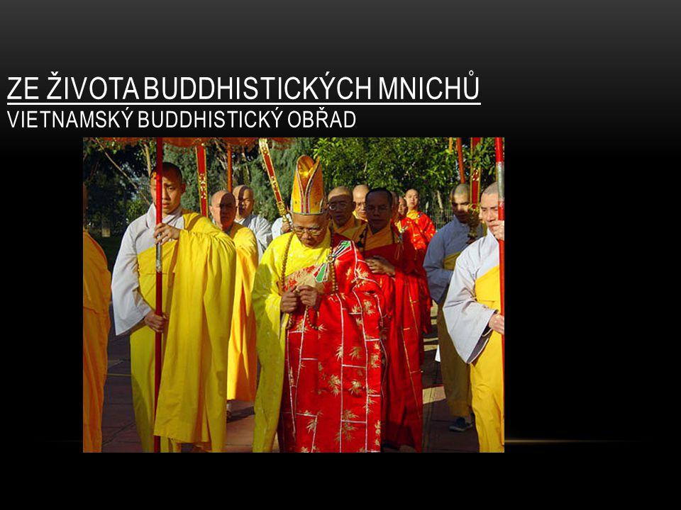 ZE ŽIVOTA BUDDHISTICKÝCH MNICHŮ VIETNAMSKÝ BUDDHISTICKÝ OBŘAD