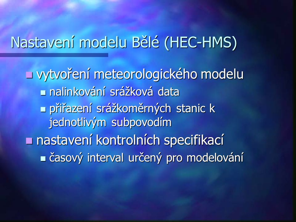 Nastavení modelu Bělé (HEC-HMS)
