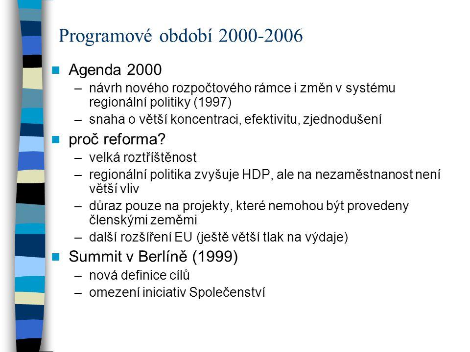 Programové období 2000-2006 Agenda 2000 proč reforma