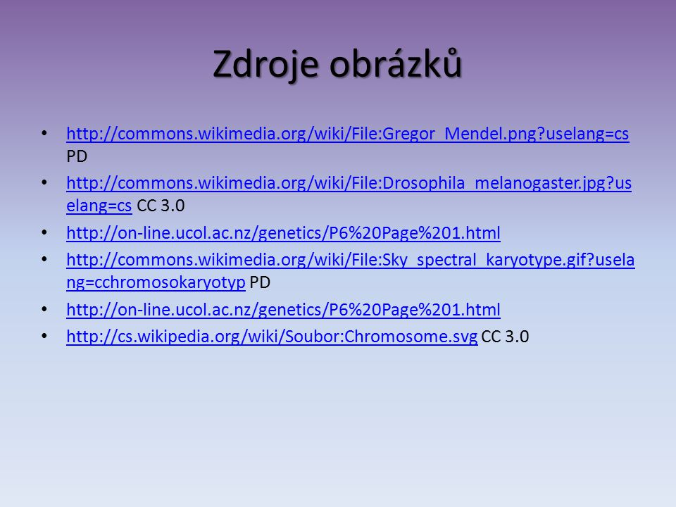Zdroje obrázků http://commons.wikimedia.org/wiki/File:Gregor_Mendel.png uselang=cs PD.