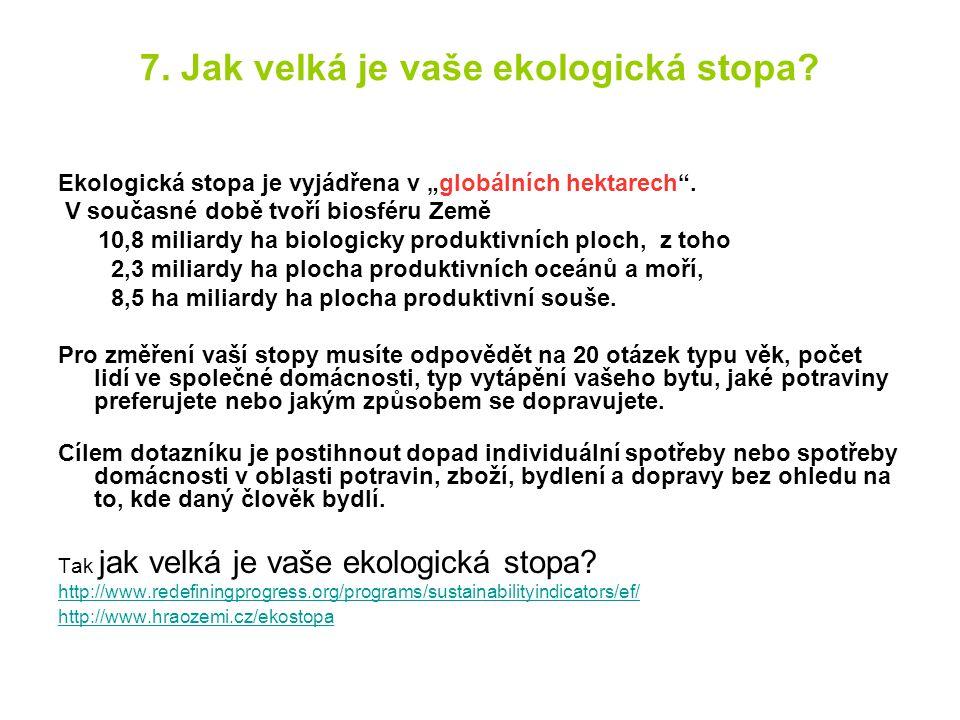 7. Jak velká je vaše ekologická stopa