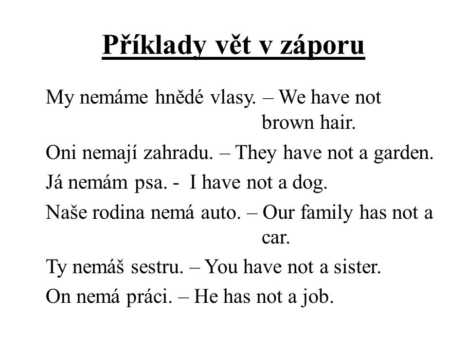 Příklady vět v záporu