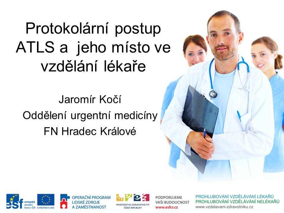 Protokolární postup ATLS a jeho místo ve vzdělání lékaře