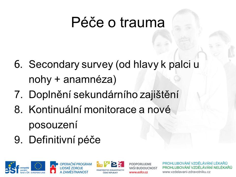 Péče o trauma 6. Secondary survey (od hlavy k palci u nohy + anamnéza)