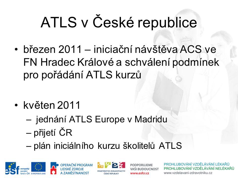 ATLS v České republice březen 2011 – iniciační návštěva ACS ve FN Hradec Králové a schválení podmínek pro pořádání ATLS kurzů.