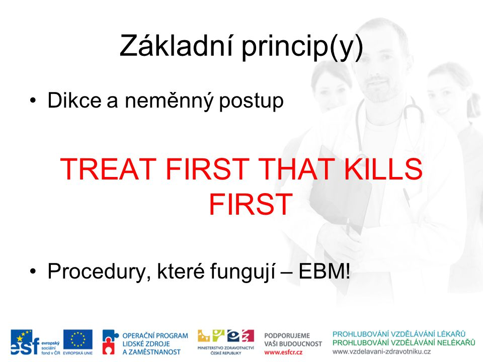 TREAT FIRST THAT KILLS FIRST