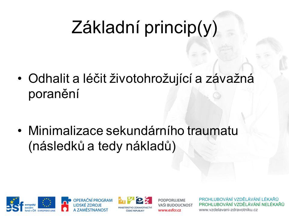 Základní princip(y) Odhalit a léčit životohrožující a závažná poranění