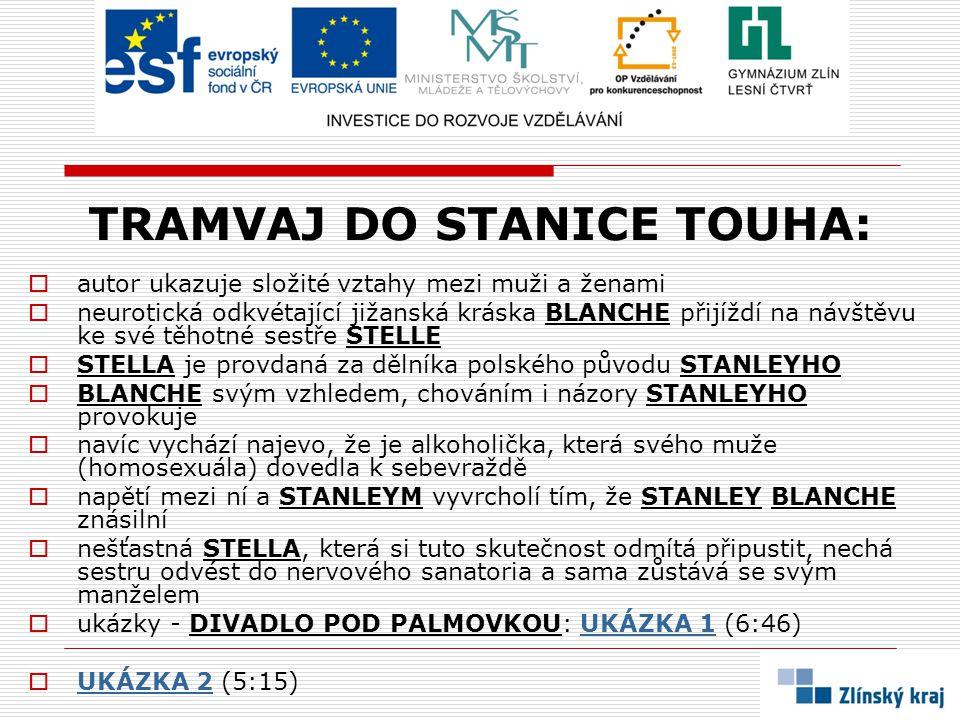 TRAMVAJ DO STANICE TOUHA: