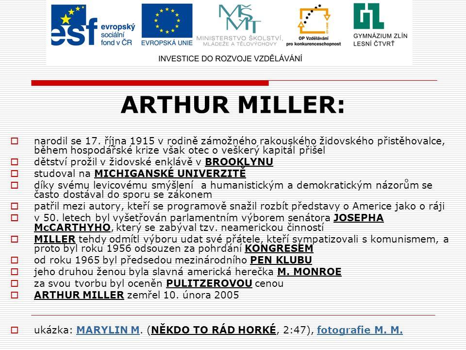 ARTHUR MILLER: