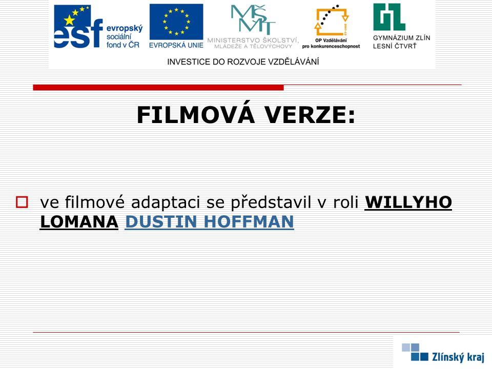 FILMOVÁ VERZE: ve filmové adaptaci se představil v roli WILLYHO LOMANA DUSTIN HOFFMAN