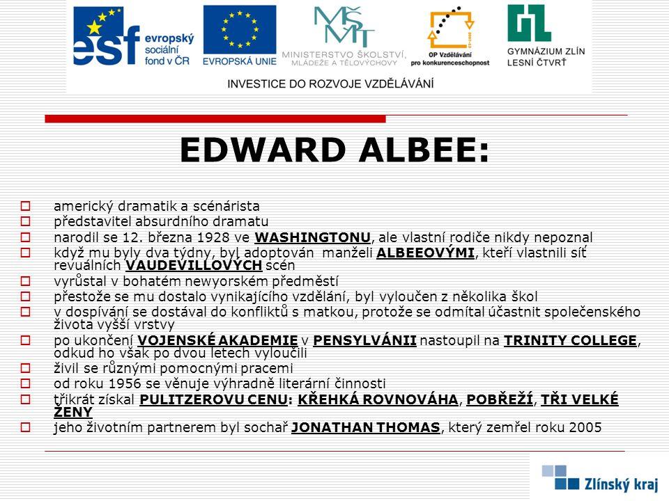 EDWARD ALBEE: americký dramatik a scénárista