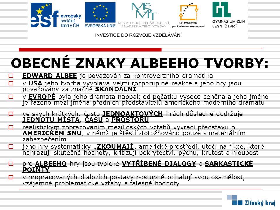 OBECNÉ ZNAKY ALBEEHO TVORBY:
