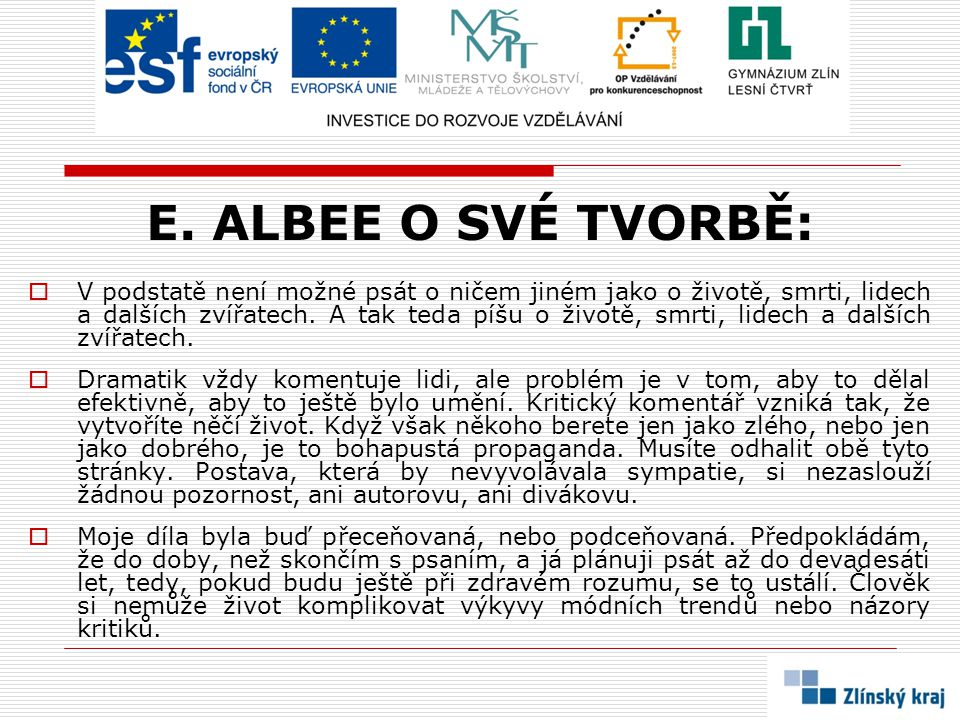 E. ALBEE O SVÉ TVORBĚ: