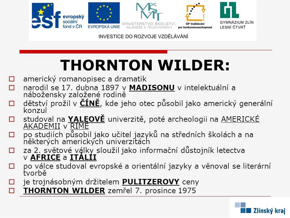 THORNTON WILDER: americký romanopisec a dramatik