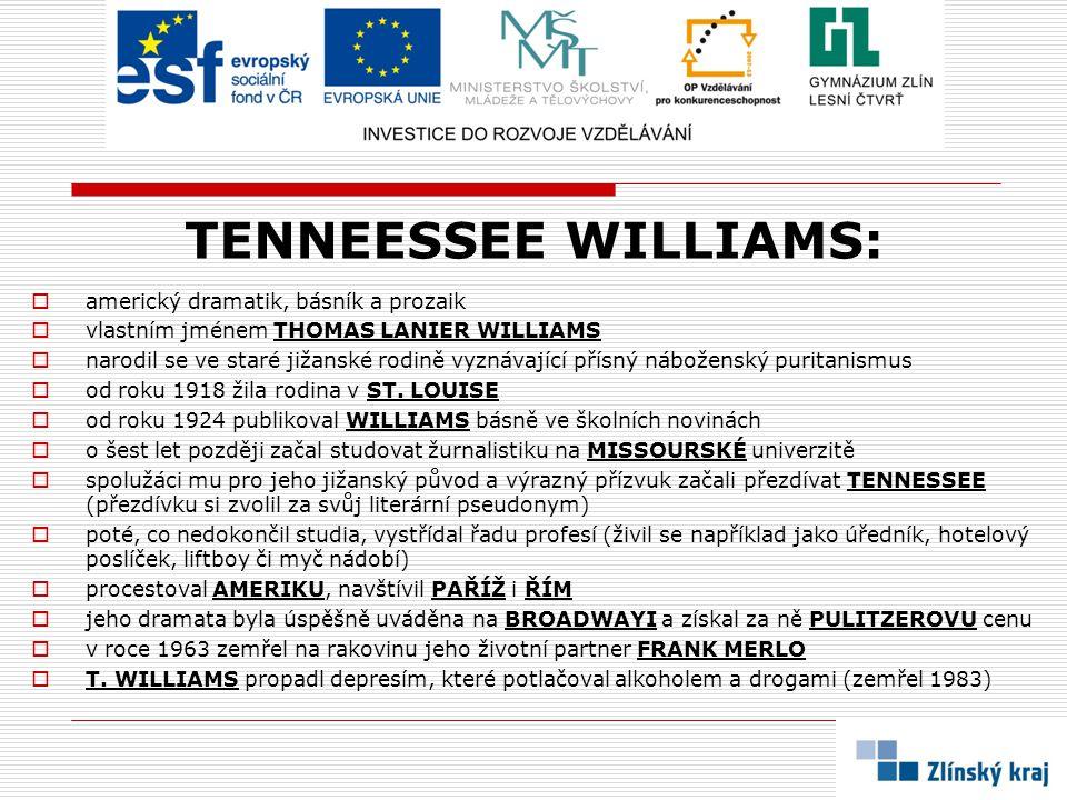TENNEESSEE WILLIAMS: americký dramatik, básník a prozaik