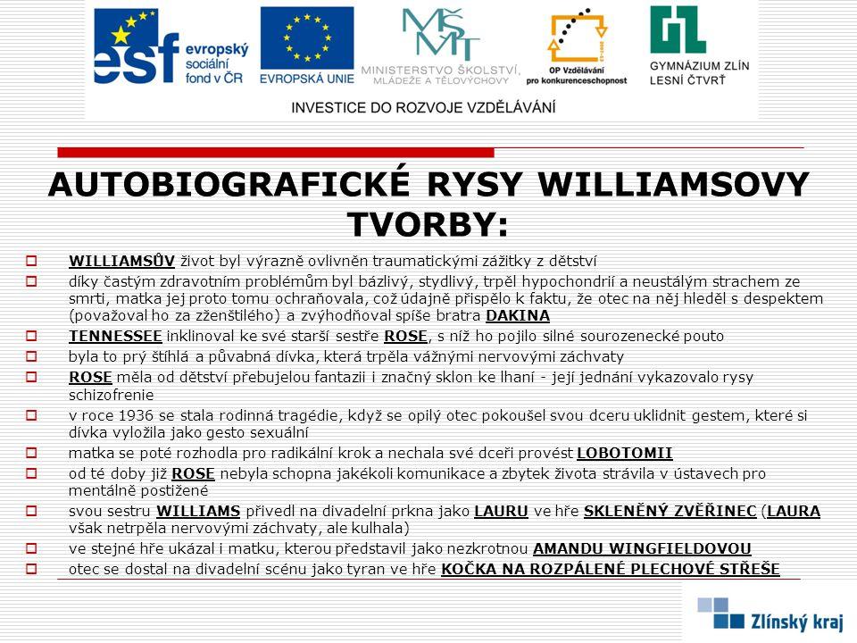 AUTOBIOGRAFICKÉ RYSY WILLIAMSOVY TVORBY: