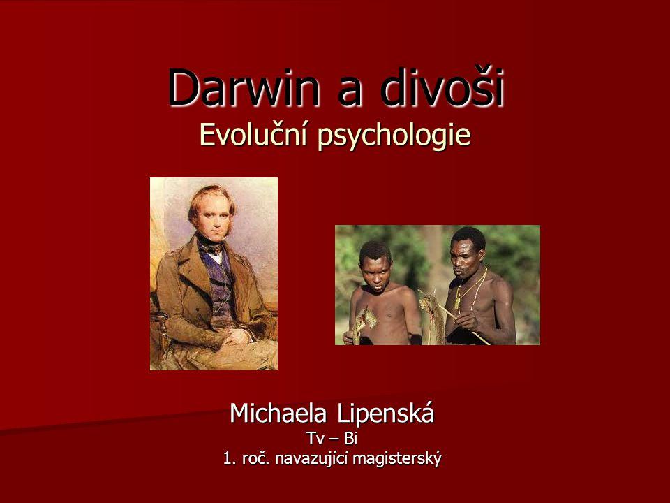 Darwin a divoši Evoluční psychologie