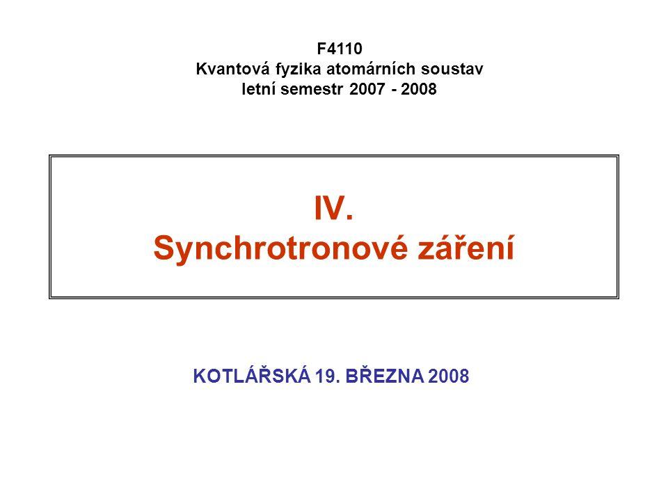 IV. Synchrotronové záření
