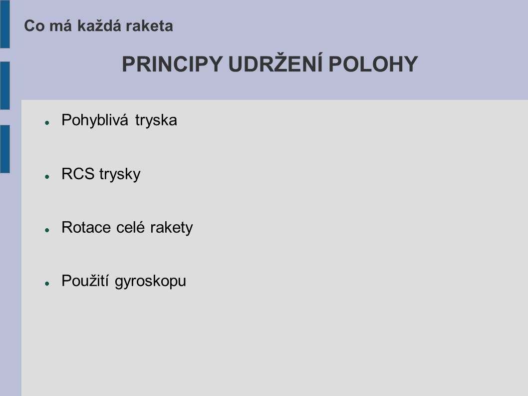 PRINCIPY UDRŽENÍ POLOHY