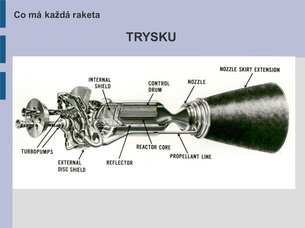 Co má každá raketa TRYSKU