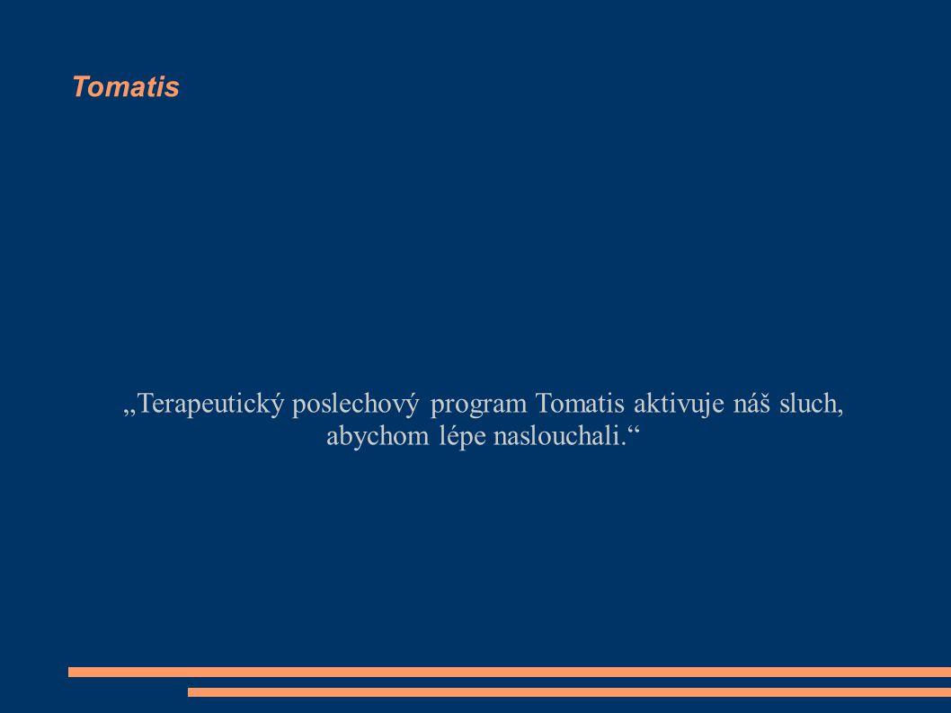 """Tomatis """"Terapeutický poslechový program Tomatis aktivuje náš sluch, abychom lépe naslouchali."""