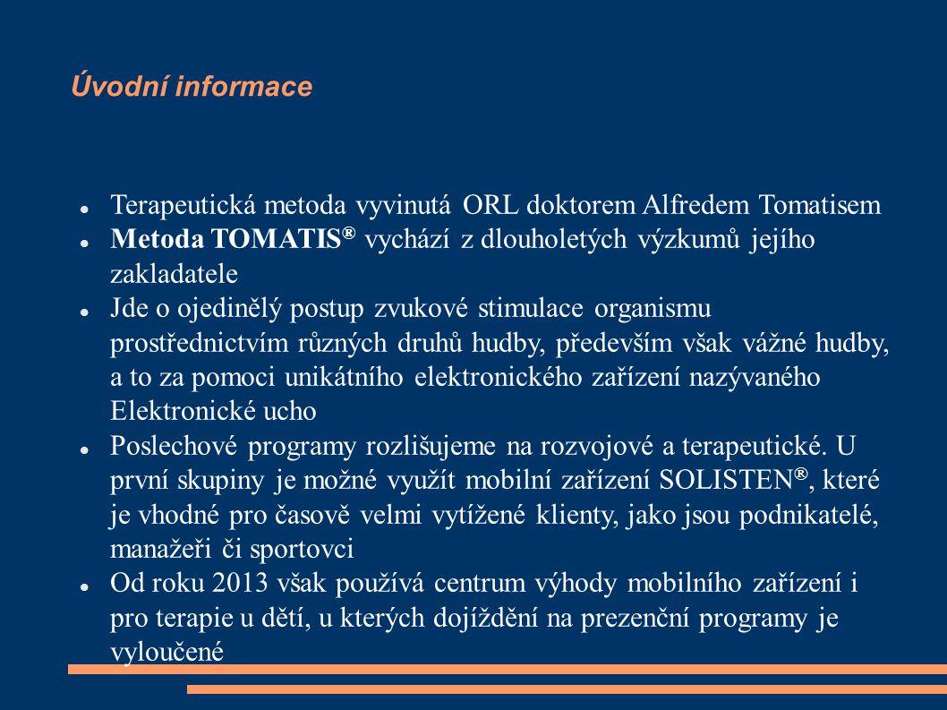 Úvodní informace Terapeutická metoda vyvinutá ORL doktorem Alfredem Tomatisem. Metoda TOMATIS® vychází z dlouholetých výzkumů jejího zakladatele.