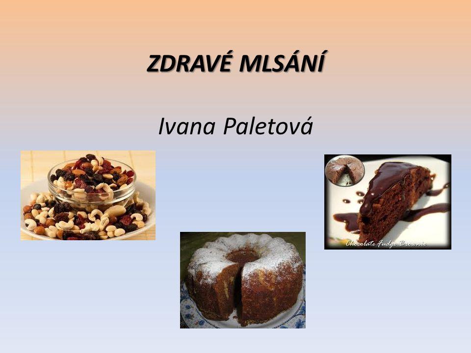 ZDRAVÉ MLSÁNÍ Ivana Paletová