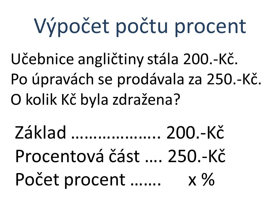 Výpočet počtu procent Základ ……………….. 200.-Kč